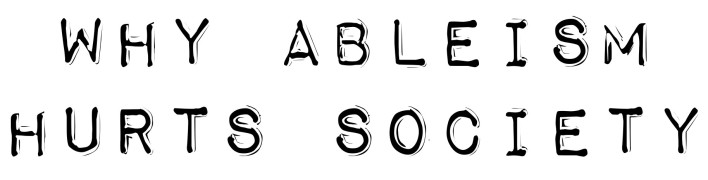 WHY ABLEISM 3
